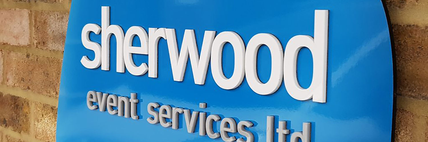 Sherwood Event Services Ltd company sign by Bluedot Display